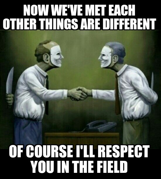 of course i'll respect you in the field